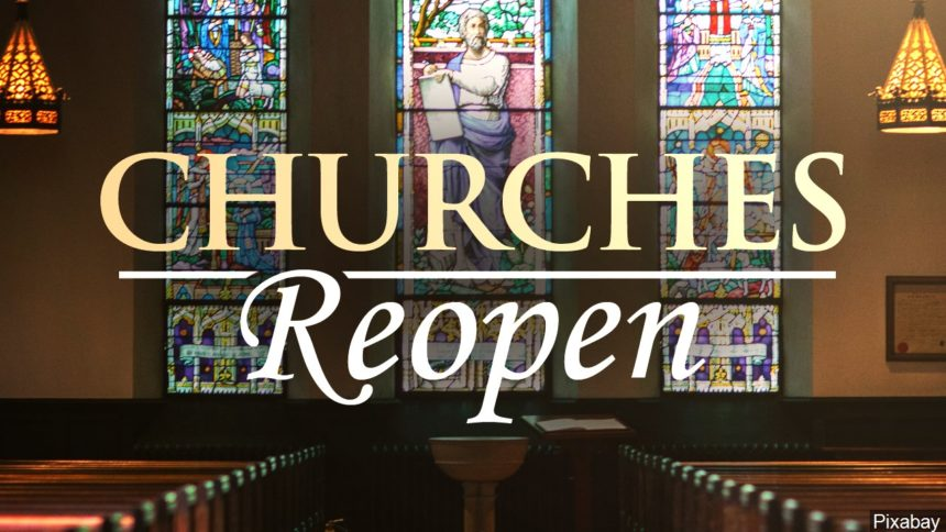 CHURCHES REOPEN